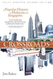 Crossroads (2nd Edn). A Popular History of Malaysia and Singapore, Jim Baker