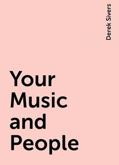 Your Music and People, Derek Sivers
