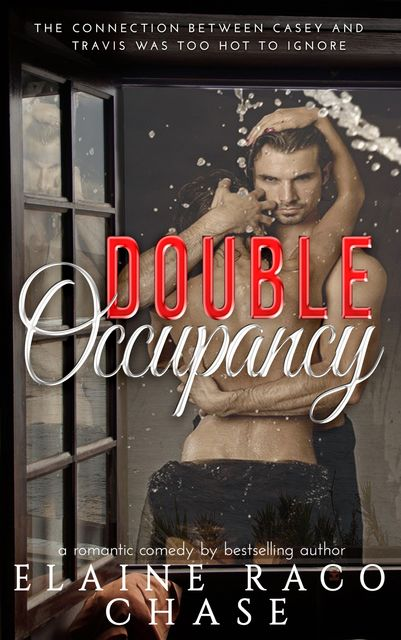 Double Occupancy (Romantic Comedy), Elaine Raco Chase