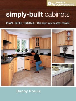 Simply Built Cabinets, Danny Proulx