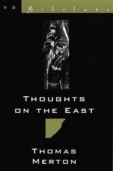 Thoughts on the East (New Directions Bibelot), Thomas Merton