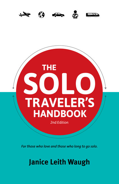 The Solo Traveler's Handbook, Janice Leith Waugh