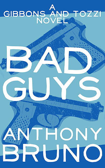 Bad Guys, Anthony Bruno