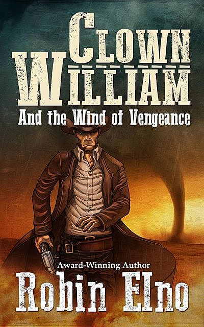 Clown William and the Wind of Vengeance, Robin Elno