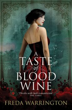 A Taste of Blood Wine, Freda Warrington