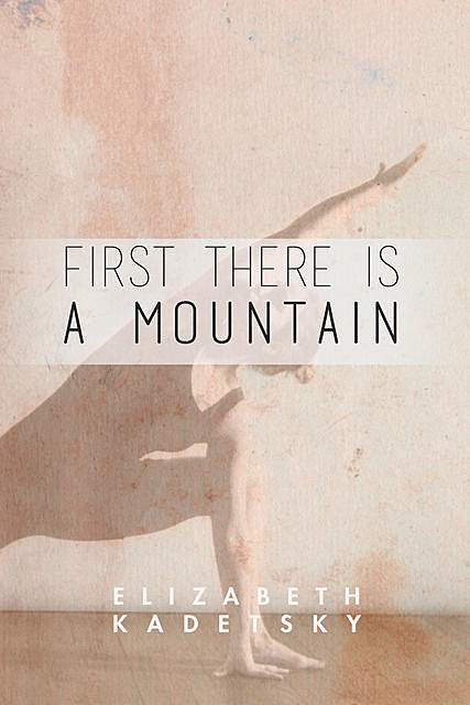 First There is a Mountain, Elizabeth Kadetsky