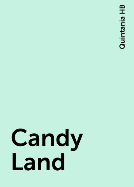 Candy Land, Quintania HB
