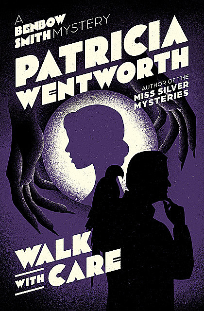 Walk with Care, Patricia Wentworth