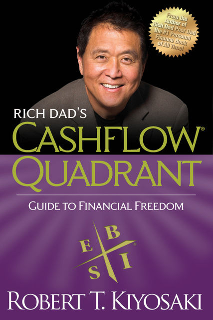 Cashflow Quadrant: Rich Dad's Guide to Financial Freedom, Robert Kiyosaki