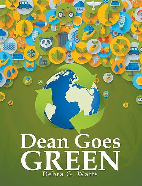 Dean Goes Green, Debra G. Watts