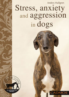 Stress, anxiety and aggression in dogs, Anders Hallgren