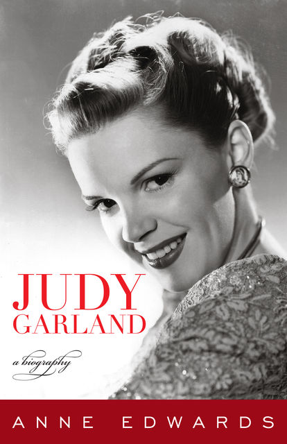 Judy Garland, Anne Edwards