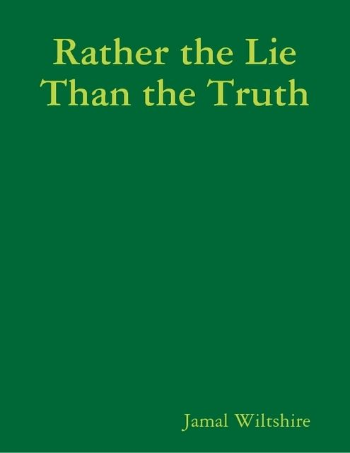 Rather the Lie Than the Truth, Jamal Wiltshire