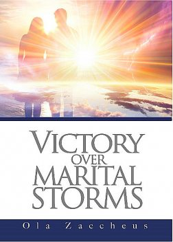 Victory Over Marital Storms, Ola Zaccheus
