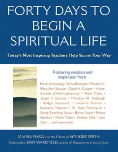 Forty Days to Begin a Spiritual Life, Maura Shaw