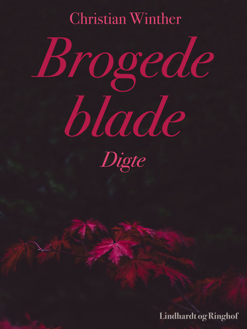 Brogede blade. Digte, Christian Winther