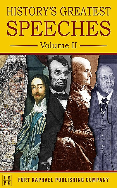 History's Greatest Speeches – Volume II, W. E. B. Du Bois, Susan Anthony, Abraham Lincoln