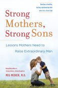 Strong Mothers, Strong Sons, Meg Meeker