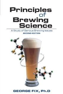 Principles of Brewing Science, George Fix