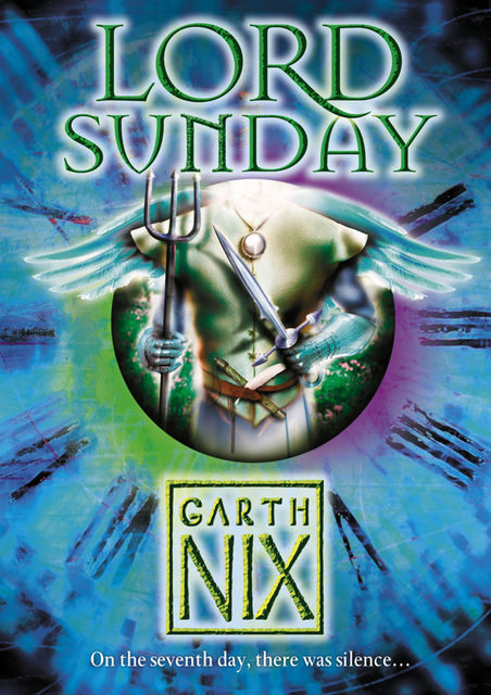 Lord Sunday (The Keys to the Kingdom, Book 7), Garth Nix