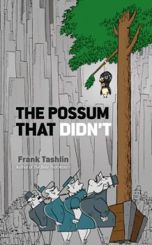 The Possum That Didn't, Frank Tashlin