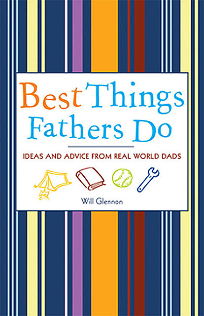 Best Things Fathers Do, Will Glennon