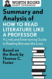 Summary and Analysis of How to Read Literature Like a Professor, Worth Books