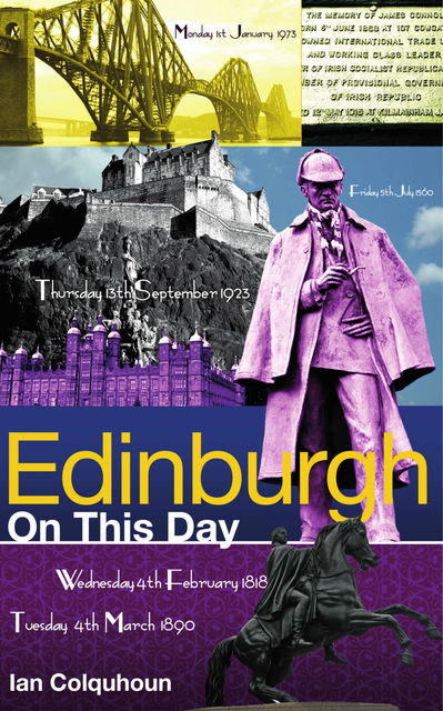 Edinburgh On This Day: History, Facts & Figures from Every Day of the Year, Ian Colquhoun