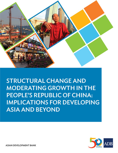 Structural Change and Moderating Growth in the People's Republic of China, Asian Development Bank