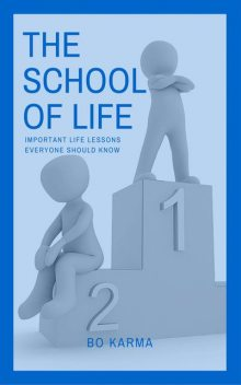 The School of Life: Important Life Lessons Everyone Should Know, Bo Karma