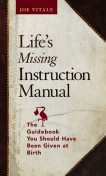 Life's Missing Instruction Manual, Vitale Joe