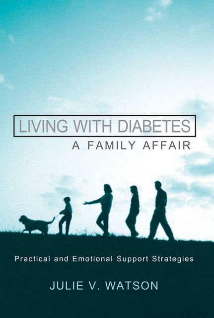 Living with Diabetes: A Family Affair, Julie V.Watson