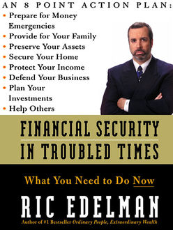 Financial Security in Troubled Times, Ric Edelman