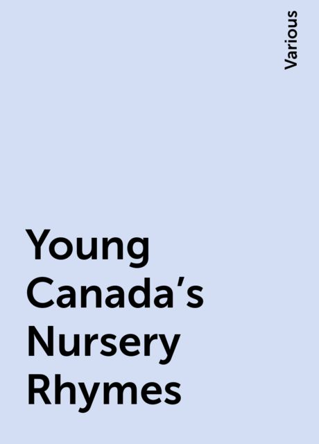 Young Canada's Nursery Rhymes, Various
