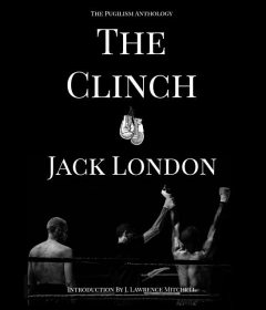 The Clinch, Jack London