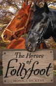 The Horses of Follyfoot, Monica Dickens