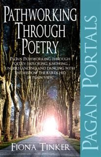 Pagan Portals – Pathworking through Poetry, Fiona Tinker