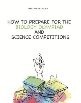 How to Prepare for the Biology Olympiad, Martyna Petrulyte