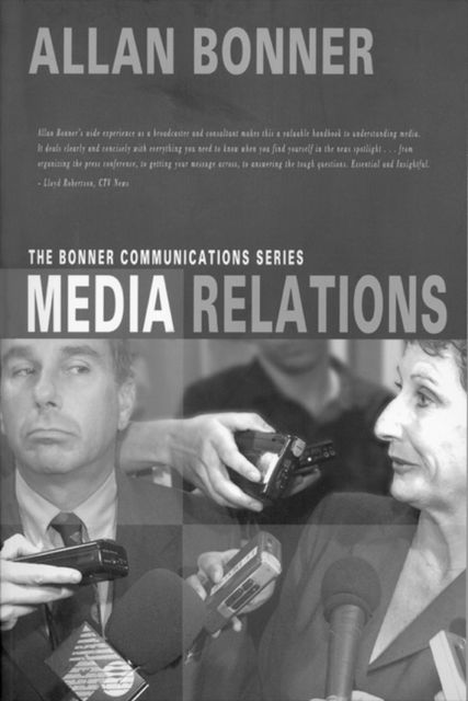 The Bonner Business Series – Media Relations, Allan Bonner