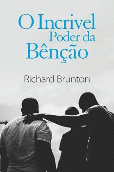 O Incrivel Poder da Bênção, Richard Brunton