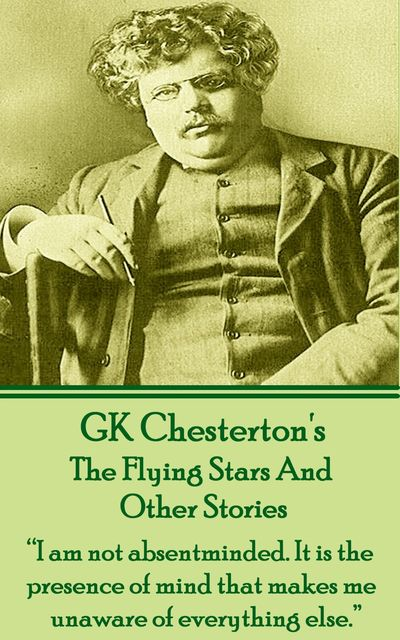 The Flying Stars And Other Stories, Gilbert Keith Chesterton