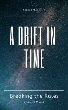 A Drift in Time, Satvik Prasad