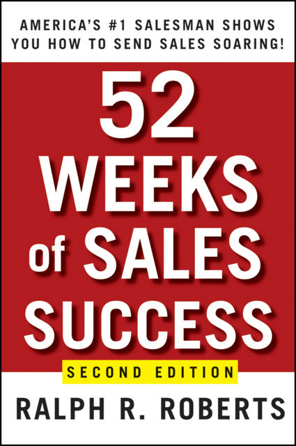 52 Weeks of Sales Success, Roberts, Ralph R.
