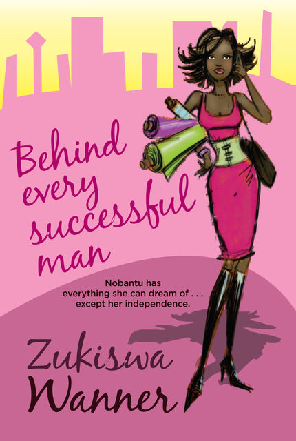 Behind Every Successful Man, Zukiswa Wanner