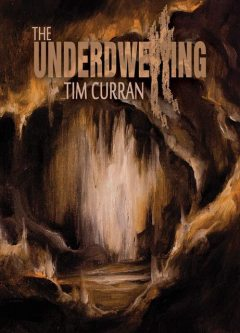 The underdwelling, Tim Curran