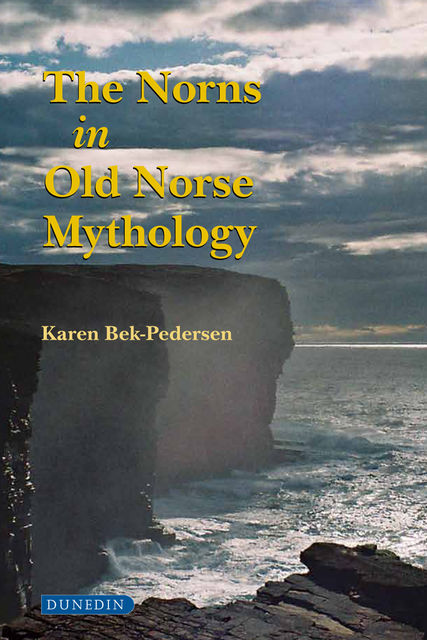 The Norns in Old Norse Mythology, Karen Bek-Pedersen
