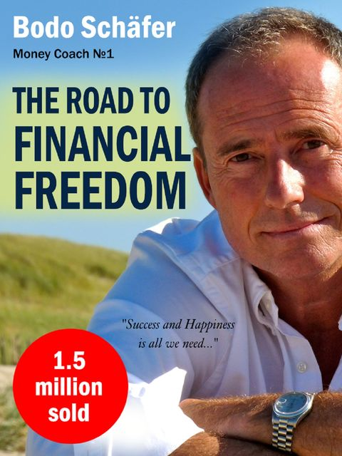 The Road To Financial Freedom, Bodo Schäfer