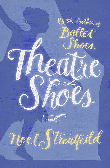 Theatre Shoes, Noel Streatfeild