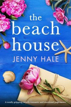 The Beach House: A totally gripping, utterly romantic and emotional page-turner, Jenny Hale