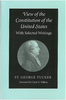 View of the Constitution of the United States, St.George Tucker